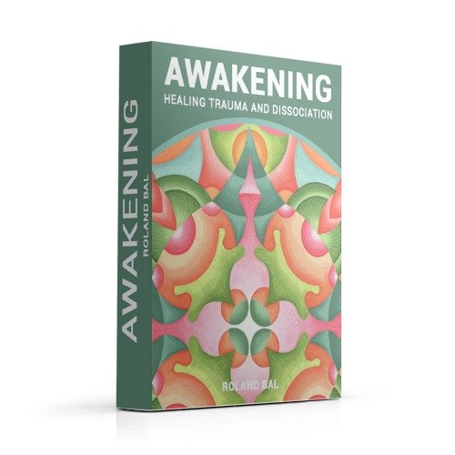 Awakening Healing Trauma and Dissociation